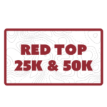 Red Top 25K & 50K